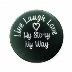 Live Laugh Love - My Story My Way