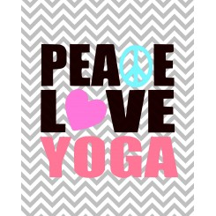 Peace Love Yoga (jpeg file only) 8x10 inch