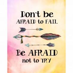 Don't Be Afraid to Fail (jpeg file) 8x10 inch