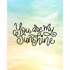 You are my sunshine (jpeg file only) 8x10 inch