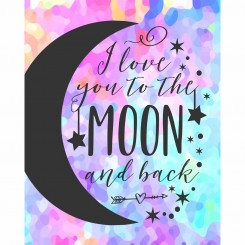 I love you to the moon and back - colourful (jpeg file) 8x10 inch