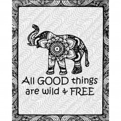 All good things are wild and free (jpeg file) 8x10 inch