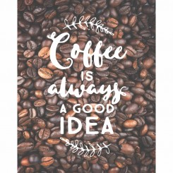 Coffee is always a good idea (jpeg file only) 8x10 inch