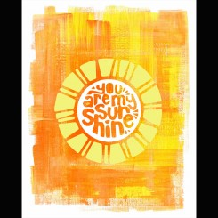 Sunny - You are my sunshine (jpeg file only) 8x10inch