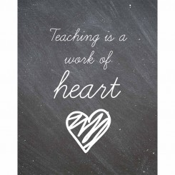 Teaching is a work of heart - Jpeg file only - 8x10 inch