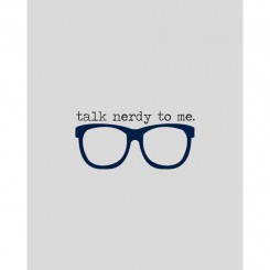 Talk nerdy to me 8x10 (jpeg file only)
