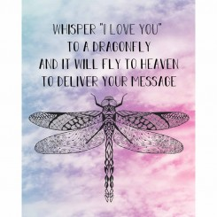 Whisper I Love You to a Dragonfly (jpeg file) 8x10 inch