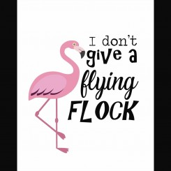 I don't give a flying flock (jpeg file only) 8x10 inch
