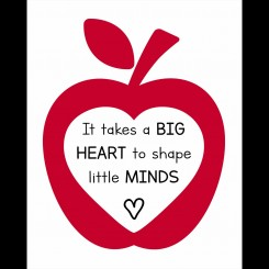 It takes a big heart to shape little minds - jpeg file only - 8x 10 inch