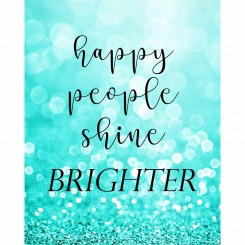 Happy People Shine Brighter (jpeg file only) 8x10 inch