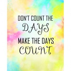 Don't count the days (jpeg file only) 8x10 inch